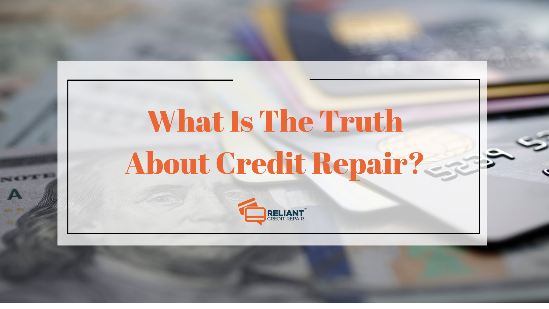 Truth about Credit Repair