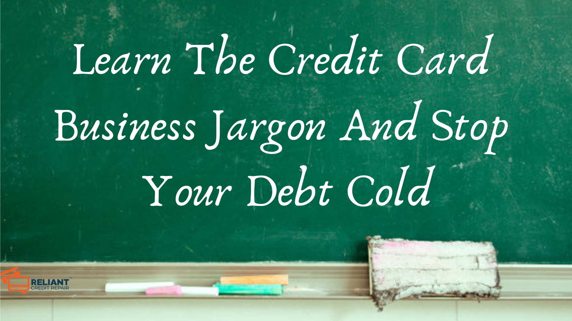 Learn The Credit Card Business Jargon And Stop Your Debt Cold