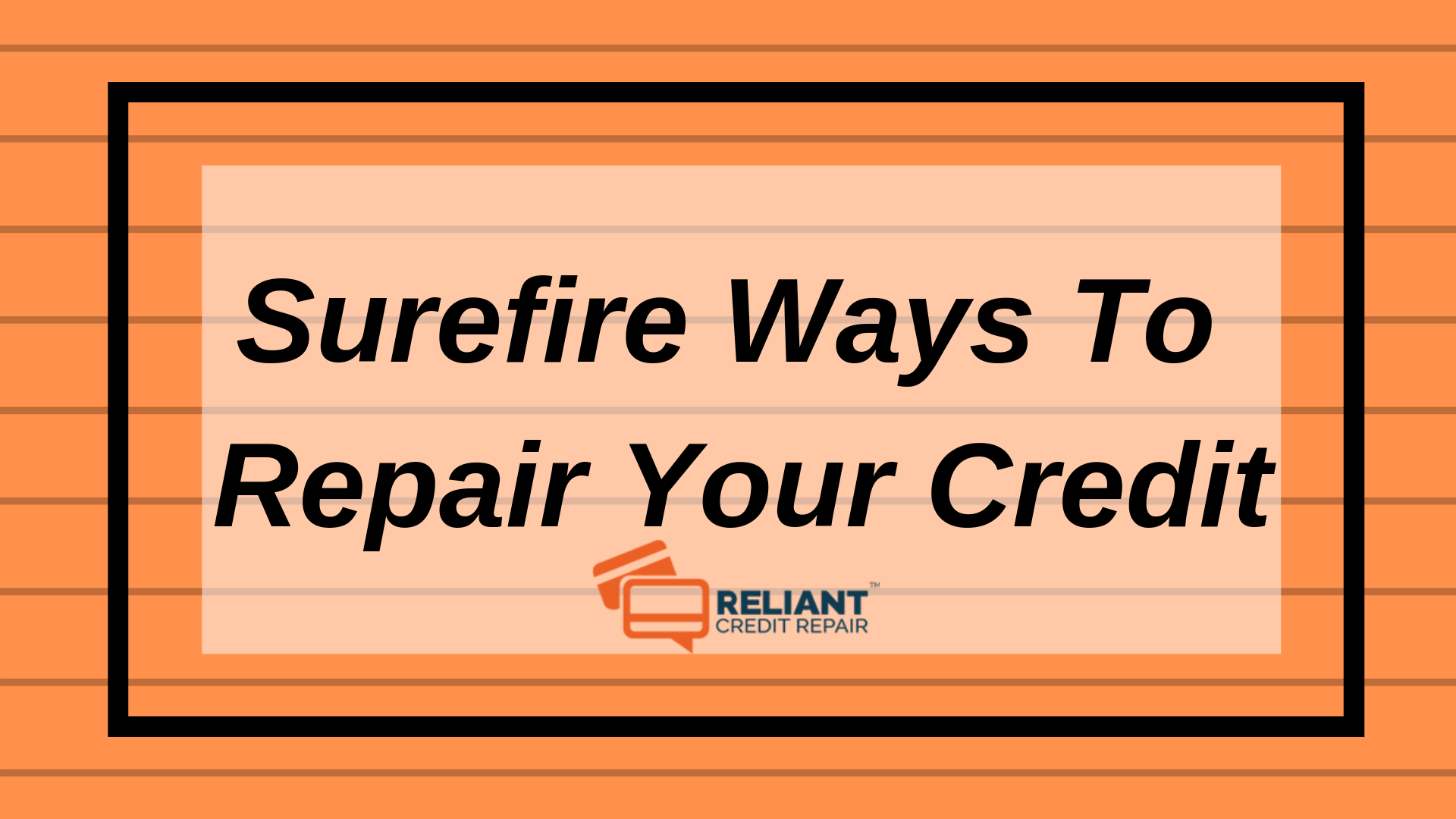 Surefire Ways To Repair Your Credit