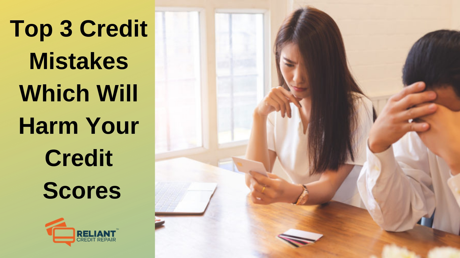 Top 3 Credit Mistakes Which Will Harm Your Credit Scores
