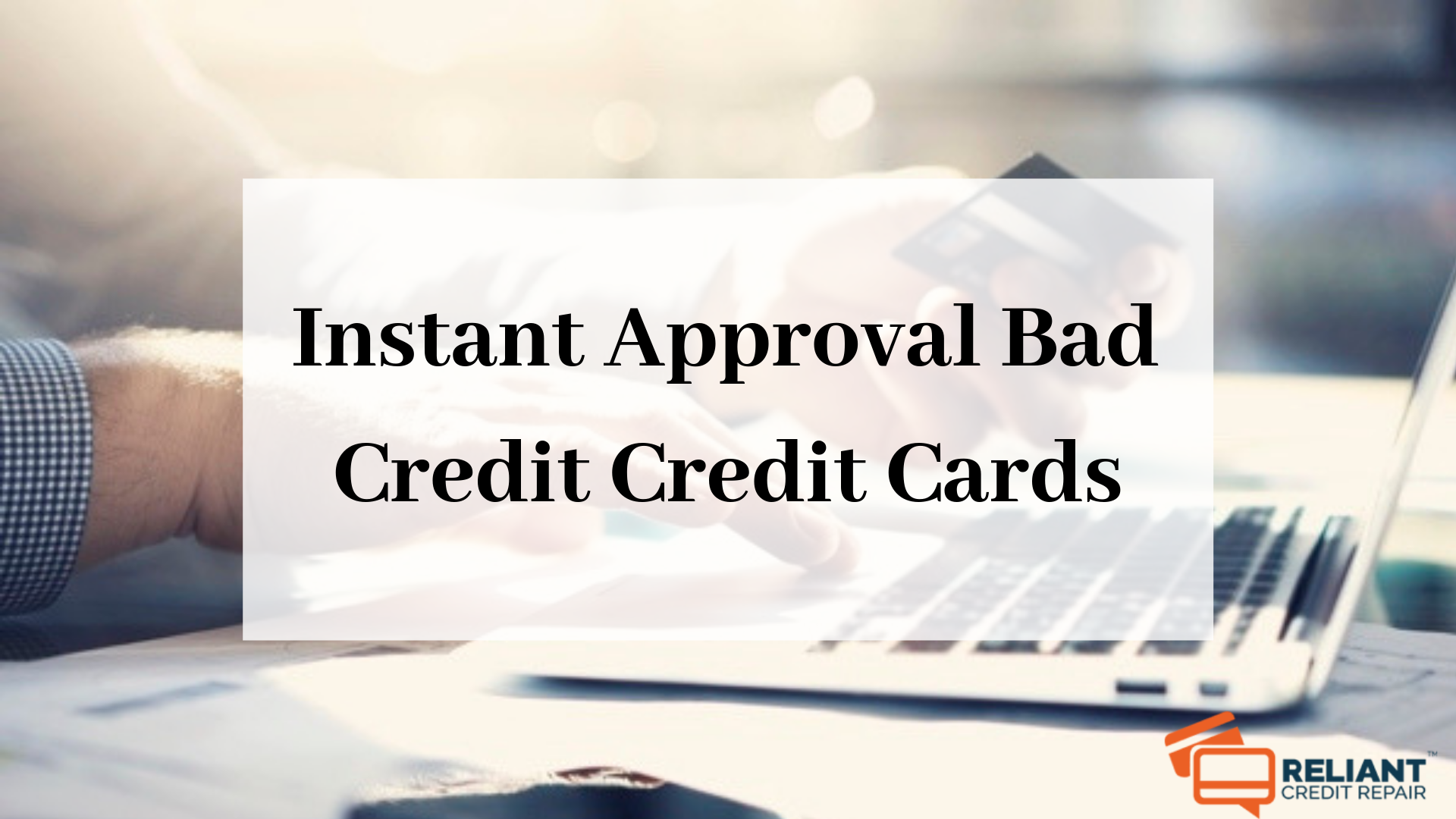 Instant Approval Bad Credit Credit Cards - 3 Ways To ...