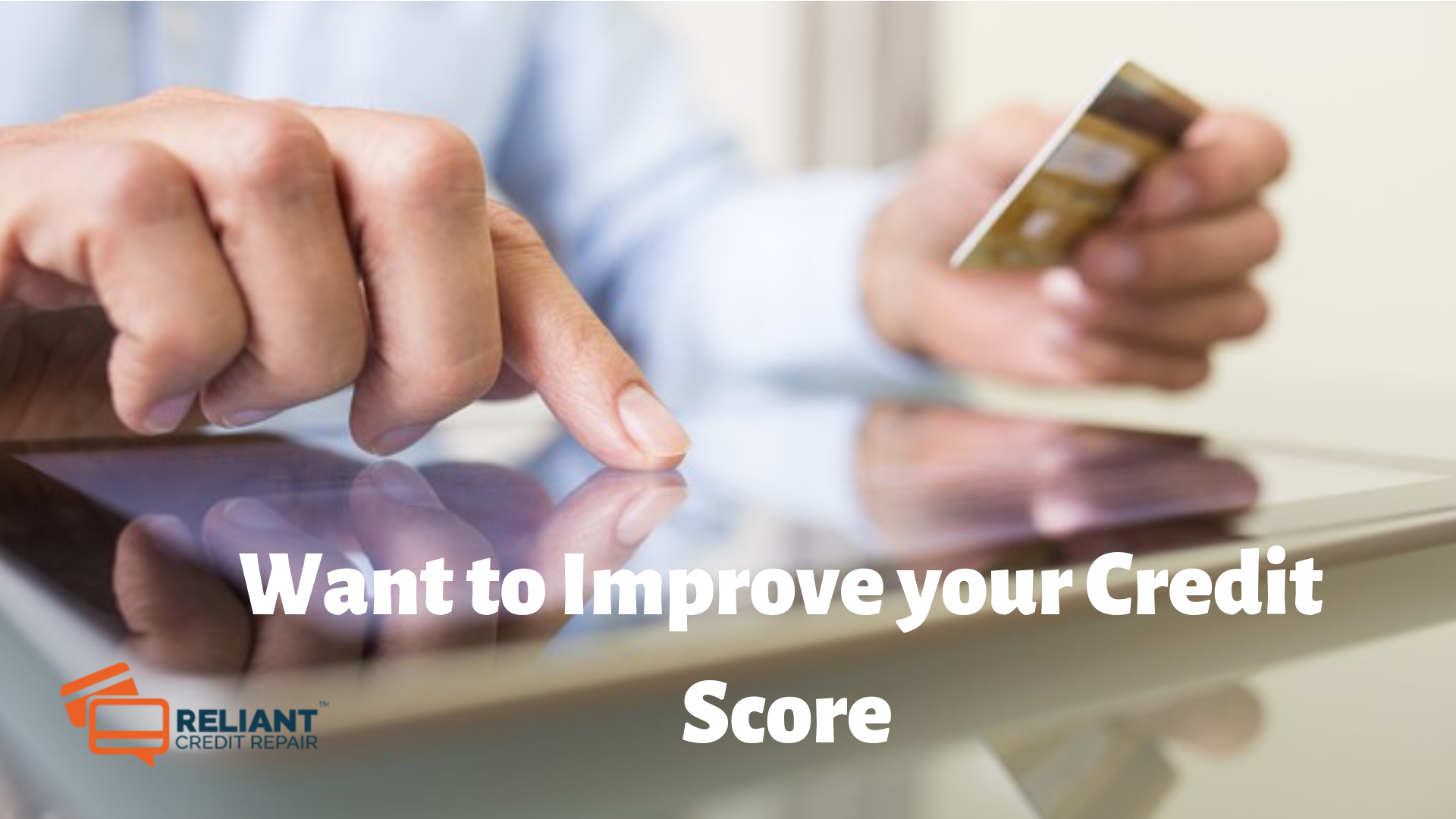 Want to Improve your Credit Score