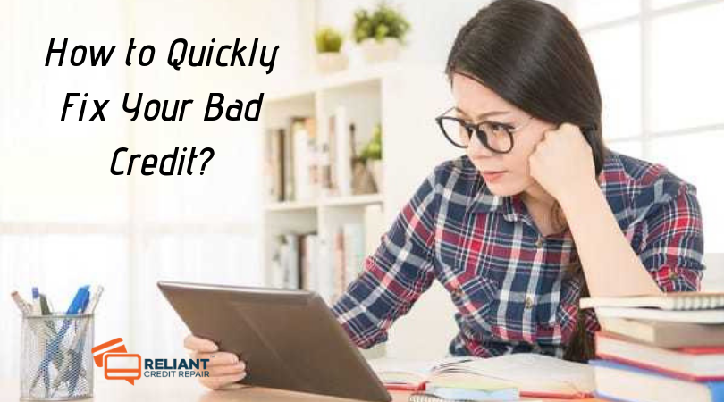 How to Quickly Fix Your Bad Credit_