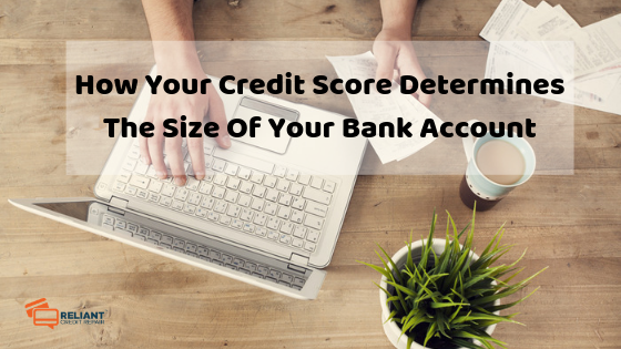 How Your Credit Score Determines The Size Of Your Bank Account