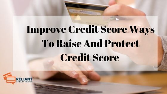 Improve Credit Score Ways To Raise And Protect Credit Score (1)