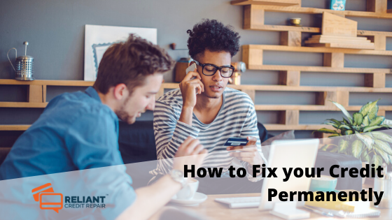 How to Fix your Credit Permanently