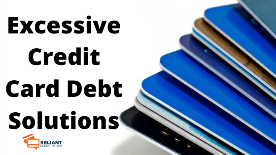 Excessive Credit Card Debt Solutions