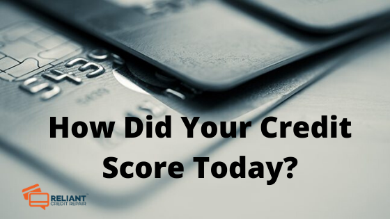 How Did Your Credit Score Today?