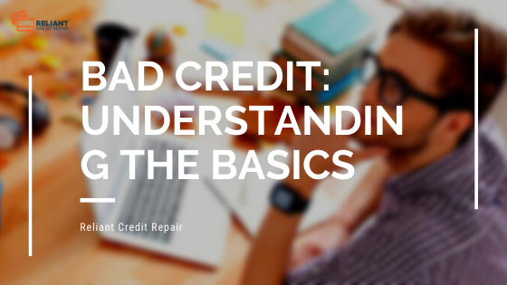 Bad Credit: Understanding The Basics