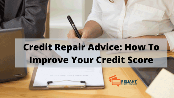 Credit Repair Advice: How To Improve Your Credit Score
